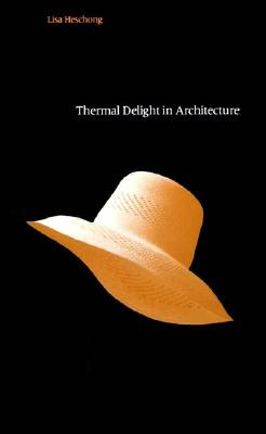 Thermal Delight in Architecture By Heschong, Lisa