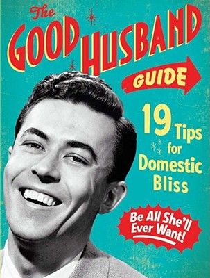 The Good Husband Guide By Ladies' Homemaker Monthly