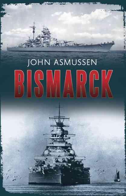 Bismarck By Asmussen, John